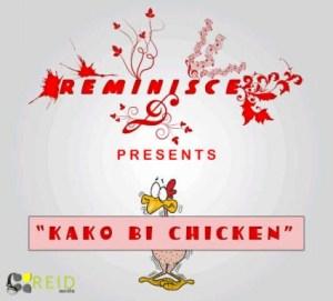 Reminisce - Kako Bii Chicken